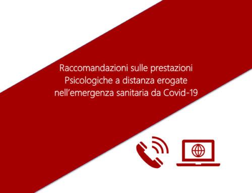 Raccomandazioni sulle prestazioni psicologiche a distanza erogate nell'emergenza sanitaria da Covid-19